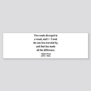 Robert Frost 1 Bumper Sticker