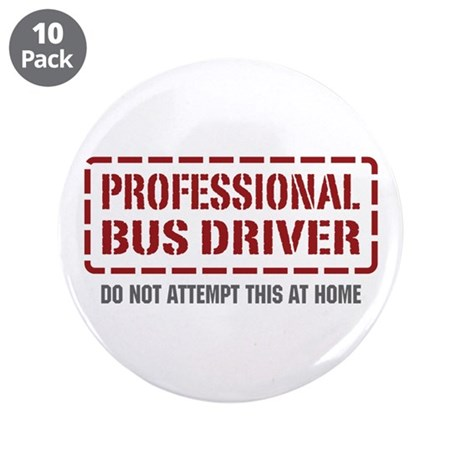 """Professional Bus Driver 3.5"""" Button (10 pack)"""