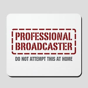 Professional Broadcaster Mousepad