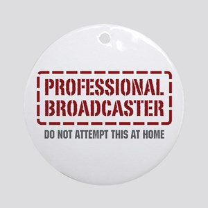 Professional Broadcaster Ornament (Round)