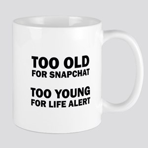TOO OLD FOR SNAPCHAT Mugs
