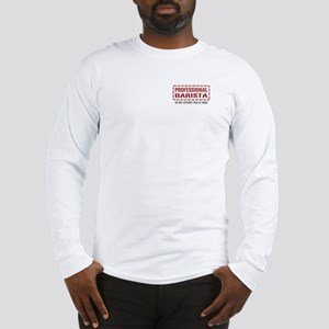Professional Barista Long Sleeve T-Shirt