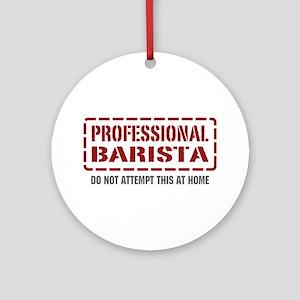 Professional Barista Ornament (Round)