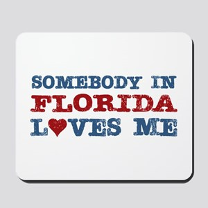 Somebody in Florida Loves Me Mousepad