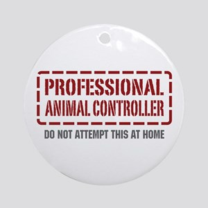 Professional Animal Controller Ornament (Round)