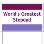 World's Greatest Stepdad Yard Sign