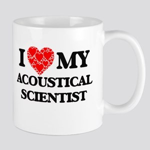 I Love my Acoustical Scientist Mugs