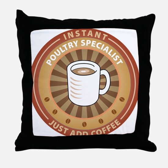 Instant Poultry Specialist Throw Pillow