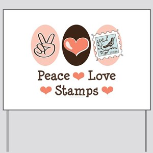 Peace Love Stamps Yard Sign