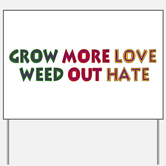 Grow More Love Yard Sign