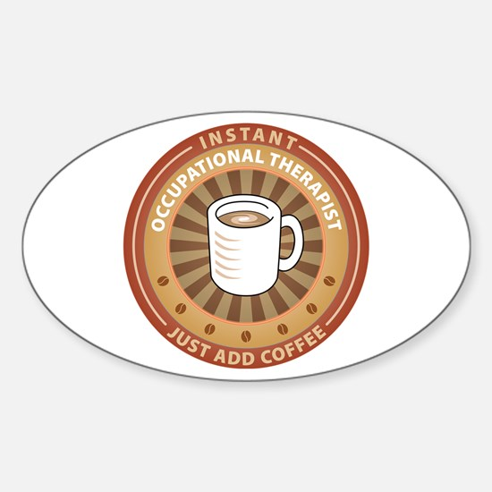 Instant Occupational Therapist Oval Decal