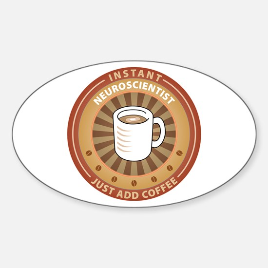 Instant Neuroscientist Oval Decal