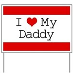 I Heart My Daddy Yard Sign