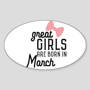 Great Girls are born in Macrh Ca3re Sticker