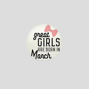 Great Girls are born in Macrh Ca3re Mini Button