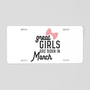 Great Girls are born in Mac Aluminum License Plate