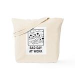 Bad Day at Work Tote Bag
