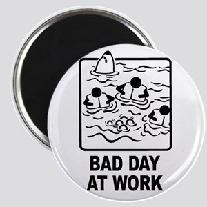 Bad Day at Work Magnet