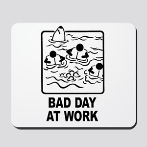 Bad Day at Work Mousepad