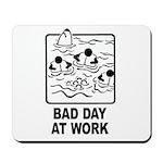 Bad Day at Work Mousepad