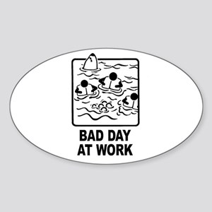 Bad Day at Work Oval Sticker