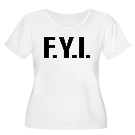 """""""FYI"""" Women's Plus Size Scoop Neck T-Shirt"""