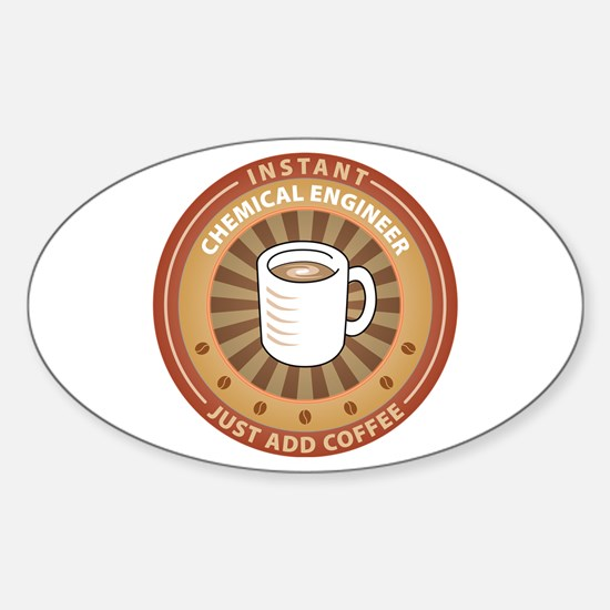 Instant Chemical Engineer Oval Decal