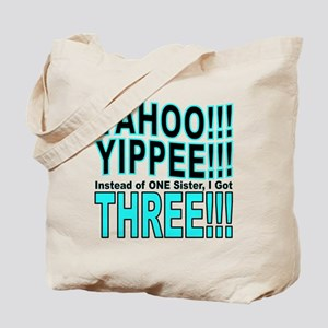 Yippee Triplets - Sisters Tote Bag