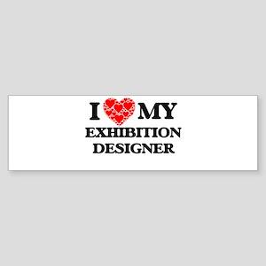 I Love my Exhibition Designer Bumper Sticker