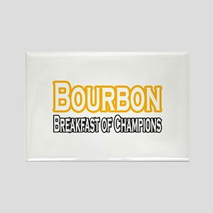 """""""Bourbon. Breakfast..."""" Rectangle Magnet"""