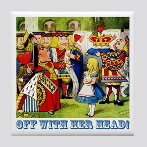 Off With Her Head! Tile Coaster