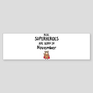 Superheroes are born in November C8 Bumper Sticker