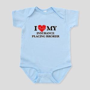 I Love my Insurance Placing Broker Body Suit