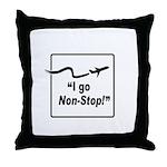 I Go Non-Stop! Throw Pillow