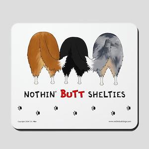 Nothin' Butt Shelties Mousepad
