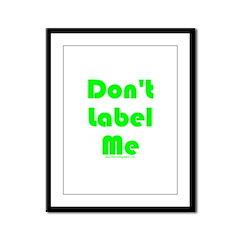 Don't Label Me Framed Panel Print