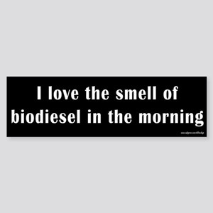 Biodiesel in the Morning Bumper Sticker