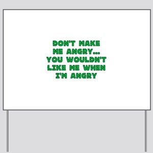 Don't Make Me Angry Yard Sign