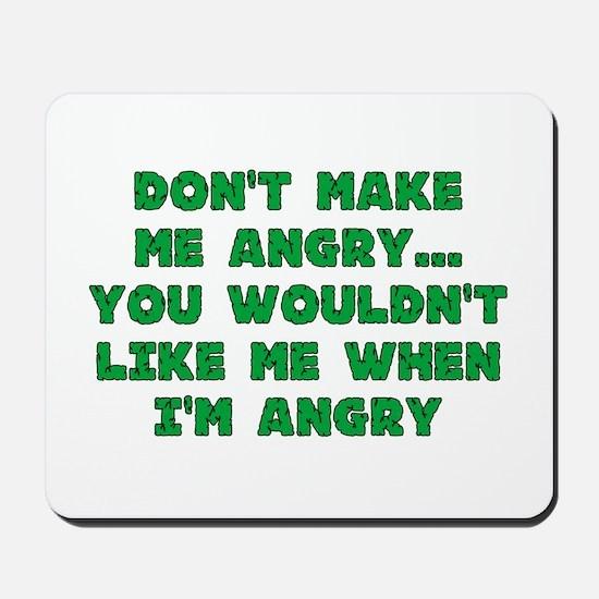 Don't Make Me Angry Mousepad