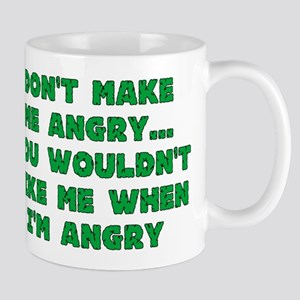 Don't Make Me Angry Mug