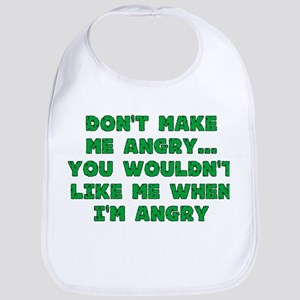 Don't Make Me Angry Bib