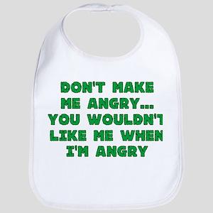 Don't Make Me Angry Bib