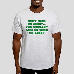 Don't Make Me Angry Light T-Shirt