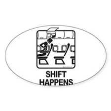 Shift Happens Oval Sticker