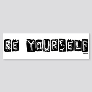 Be Yourself Black and White bumper sticker