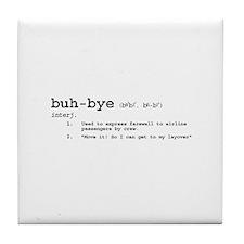 Buh-Bye! Tile Coaster