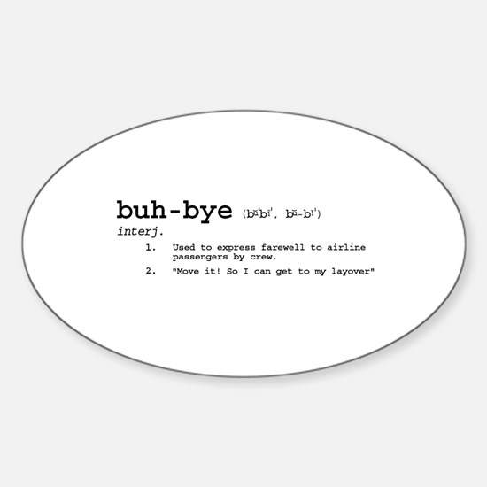 Buh-Bye! Oval Decal