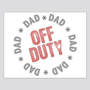 Off Duty Dad Small Poster