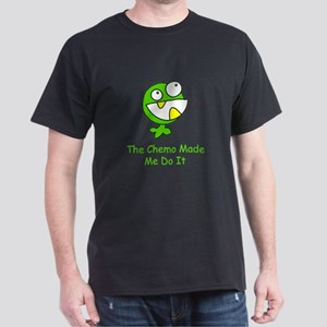 The Chemo Made Me Do It Dark T-Shirt