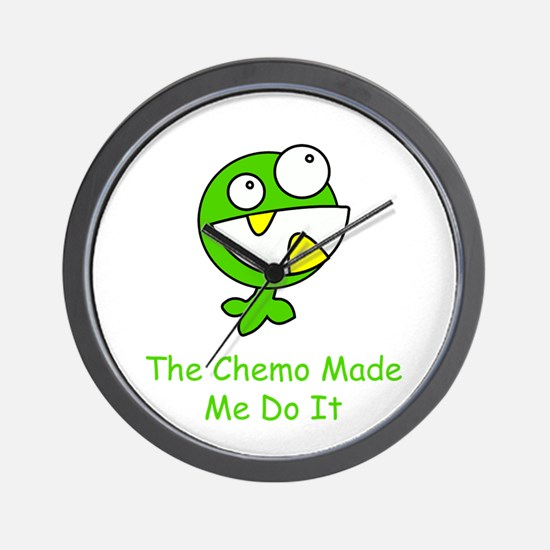 The Chemo Made Me Do It Wall Clock